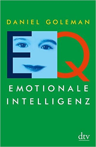 Daniel Goleman EQ. Emotionale Intelligenz